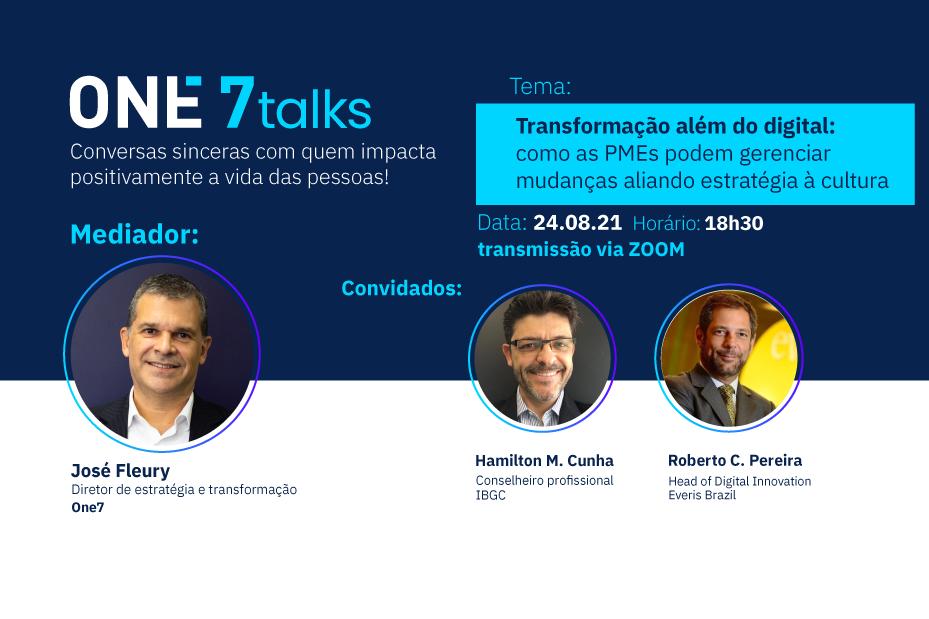 One7 Talks: transformação digital, estratégia e cultura